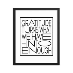 Gratitude Turns... | Framed Fine Art Print