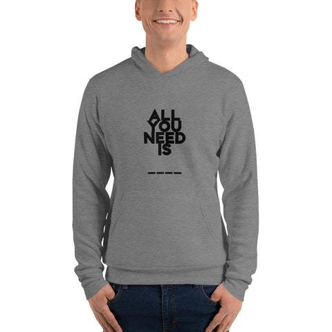 All You Need Is… | Men's Hoodie [3 Colors]
