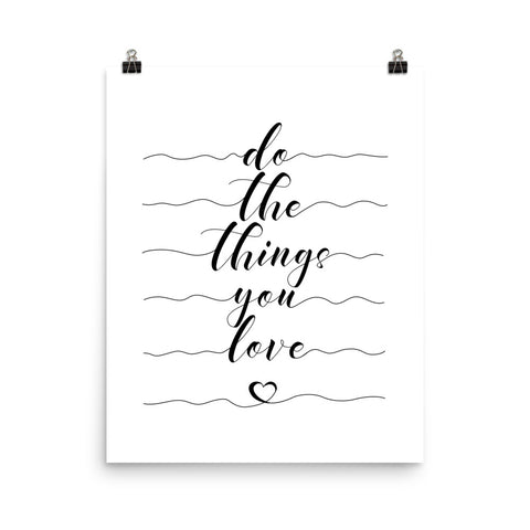 Do The Things You Love | Fine Art Print