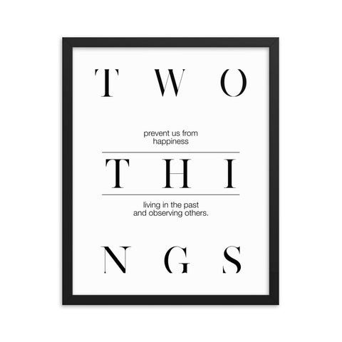Two Things Prevent Us... | Framed Fine Art Print