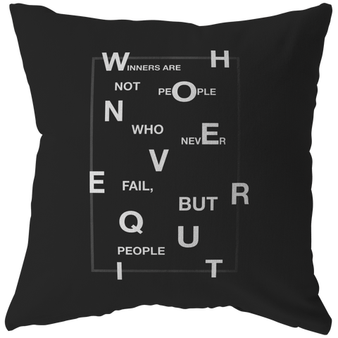 Winners Are Not People... | Pillow [Black Edition]