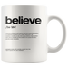 Nitty Gritty Believe | Mug 11oz