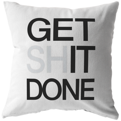 Get Shit Done | Pillow