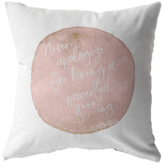 Never Apologize For... | Pillow