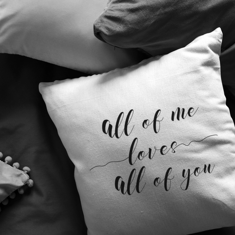 All Of Me Loves... | Pillow