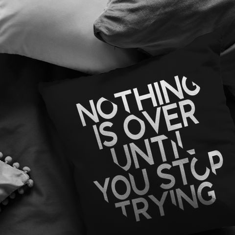 Nothing Is Over Until... | Pillow [Black Edition]