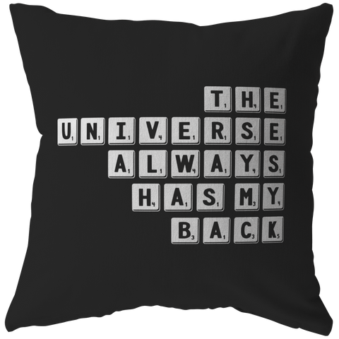 The Universe Always Has My Back | Pillow [Black Edition]
