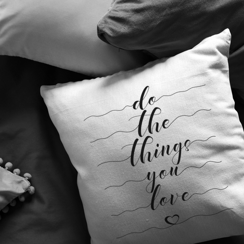 Do The Things You Love | Pillow