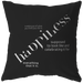 happiness Is... | Pillow [Black Edition]