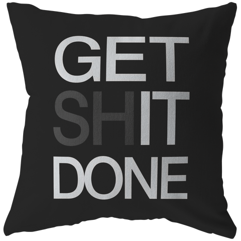 Get Shit Done | Pillow [Black Edition]