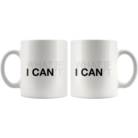 What If I Can | Mug 11oz