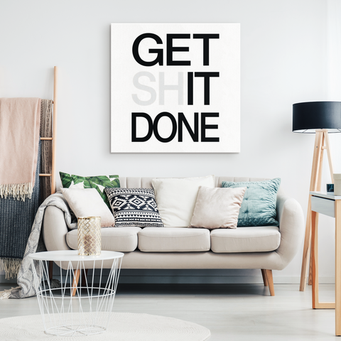 Get Shit Done | Canvas [Square]