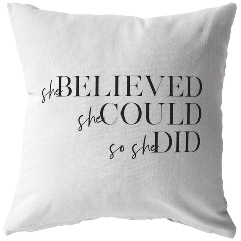 She Believed She Could So She Did | Pillow