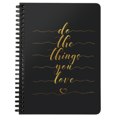 Do The Things You Love | Spiralbound Notebook [Glam Edition]