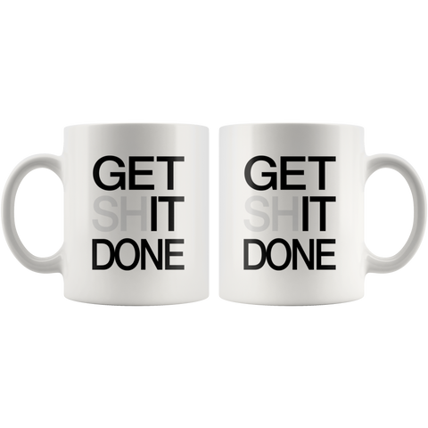 Get Shit Done | Mug 11oz