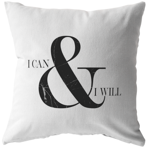 I Can & I Will | Pillow