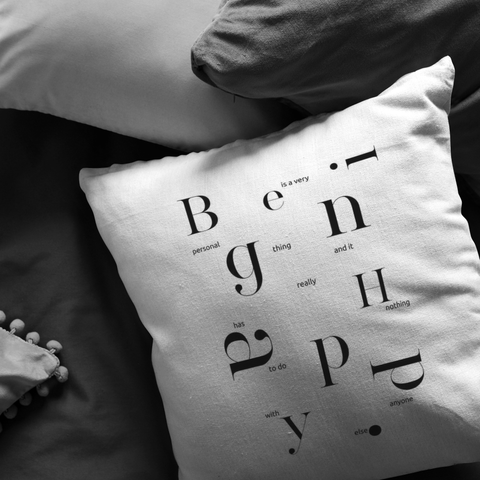 Being Happy Is A Very... | Pillow