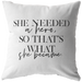 She Needed A Hero... | Pillow
