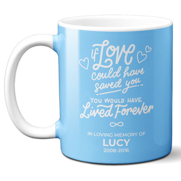 Personalized If LOVE could of Saved You Custom Dog Coffee Mug