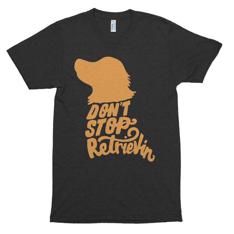 Don't Stop Retrievin Men's Tri-Blend T-shirt