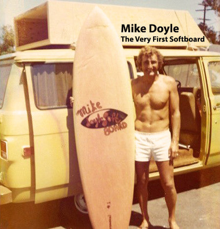 Mike Doyle and First every softboard