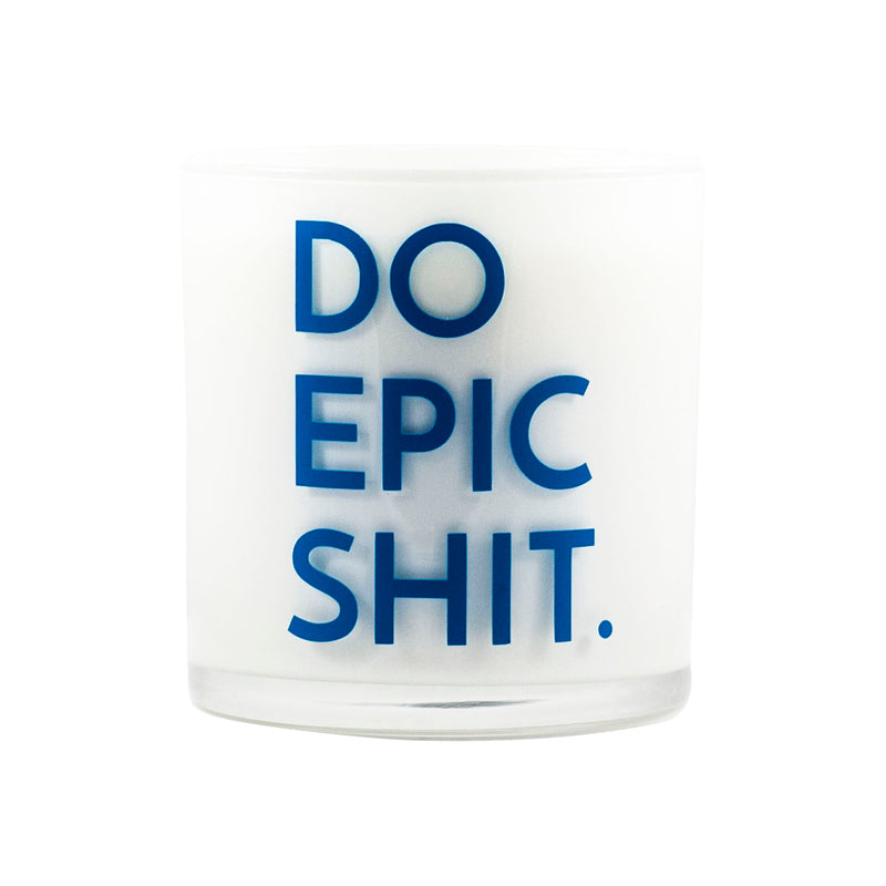 Do Epic Shit Quote 9oz Soy Candle