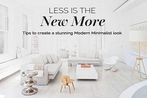 Less is More! Our stylist's tips to create a modern minimalist look at home