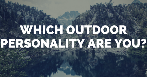 What's Your Outdoor Personality Type?