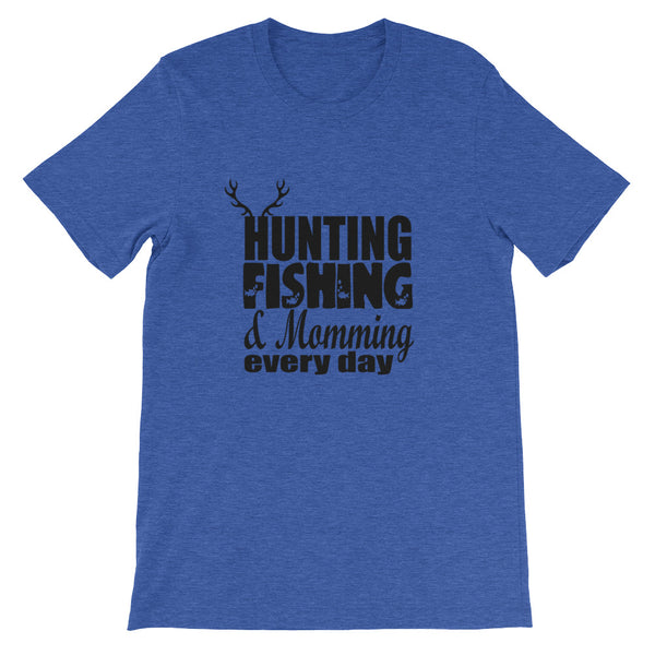 Hunting, Fishing & Momming Every Day Tee