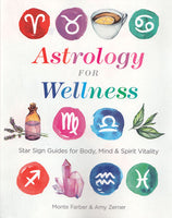 Astrology For Wellness By Farber & Zerner
