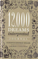 12,000 Dreams Interpreted Journal By Gustavus Hindman Miller