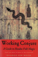 Working Conjure Guide To Hoodoo Folk Magic By Hoodoo Sen Moise