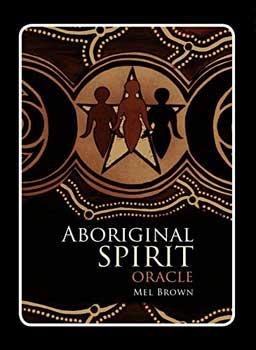 Aboriginal Spirit Oracle By Mel Brown