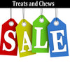 CHEWS & TREATS - WEEKLY SALE!!