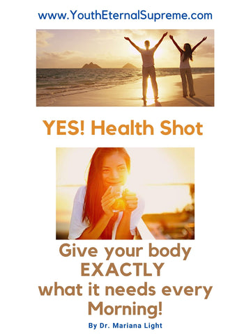 YES! Health Shot (Morning) Info OPTIMUM HEALTH Protocol* STEP #1 and STEP #2 EDUCATION