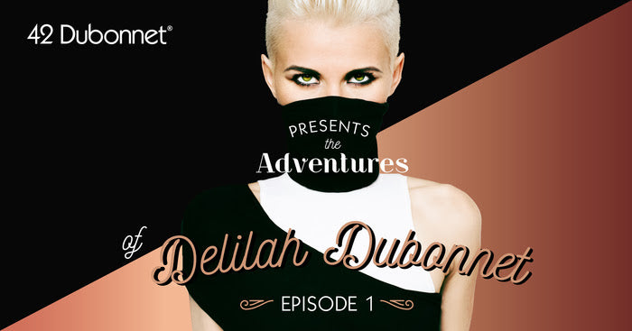 The Adventures of Delilah Dubonnet: Episode 1