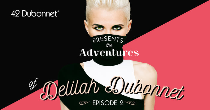 The Adventures of Delilah Dubonnet: Episode 2
