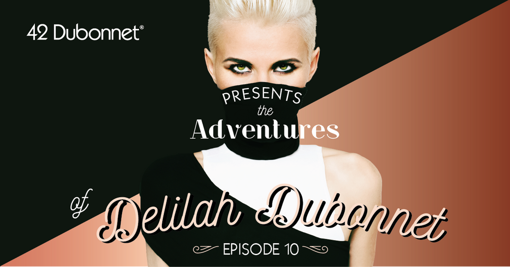 The Adventures of Delilah Dubonnet: Episode 10