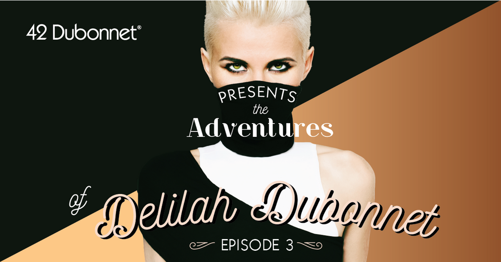 The Adventures of Delilah Dubonnet: Episode 3