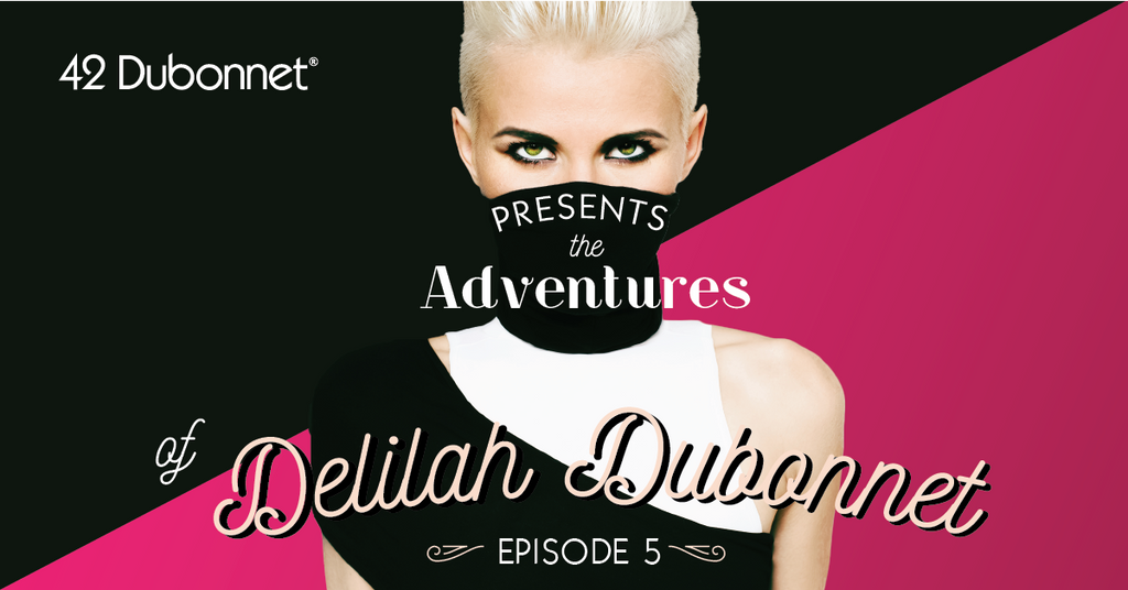 The Adventures of Delilah Dubonnet: Episode 5
