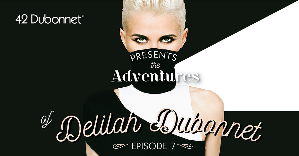 The Adventures of Delilah Dubonnet: Episode 7