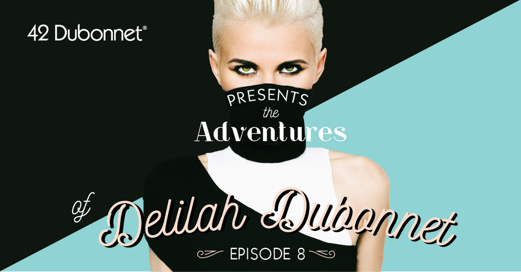 The Adventures of Delilah Dubonnet: Episode 8