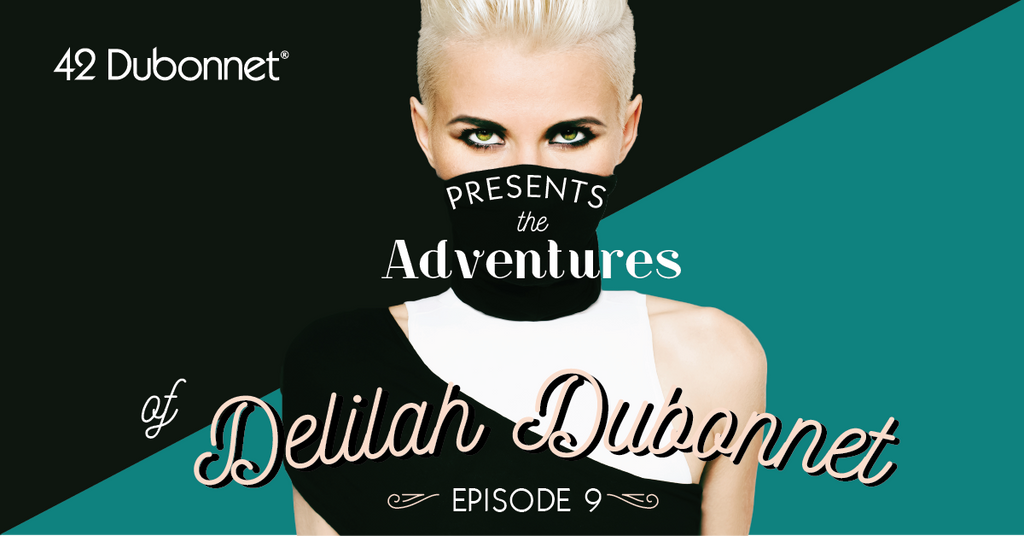 The Adventures of Delilah Dubonnet: Episode 9