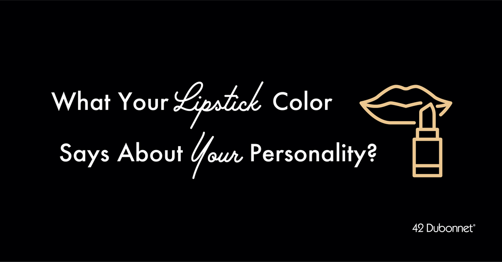 What Does Your Lipstick Color Say About You?