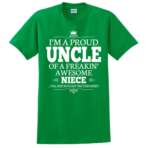 I'm a proud uncle of a freakin' awesome niece T Shirt