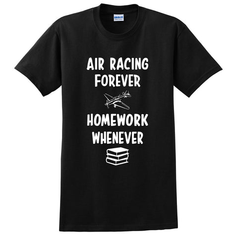 Air racing forever homework whenever T Shirt