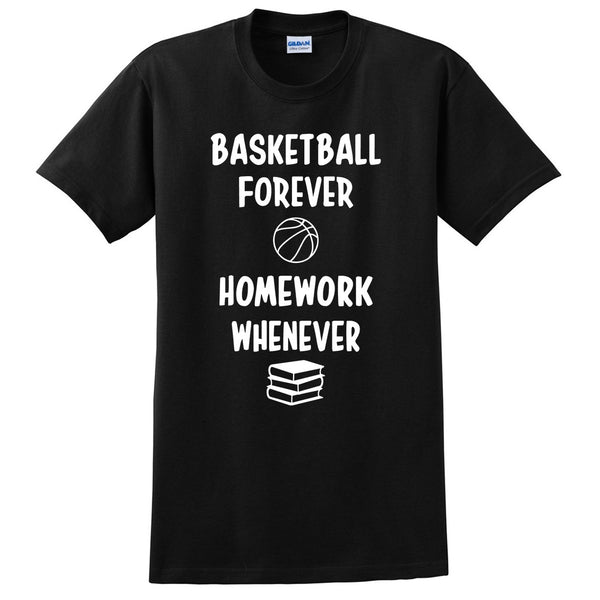 Basketball forever homework whenever T Shirt