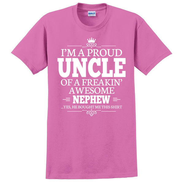 I'm a proud uncle of a freakin' awesome nephew T Shirt