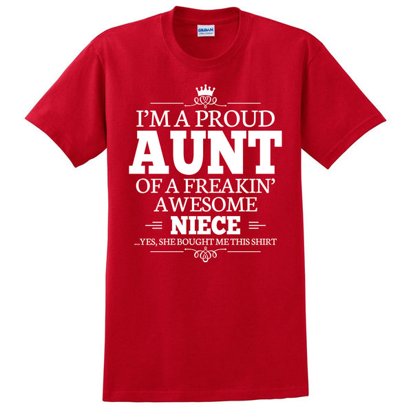 I'm a proud aunt of a freakin' awesome niece T Shirt