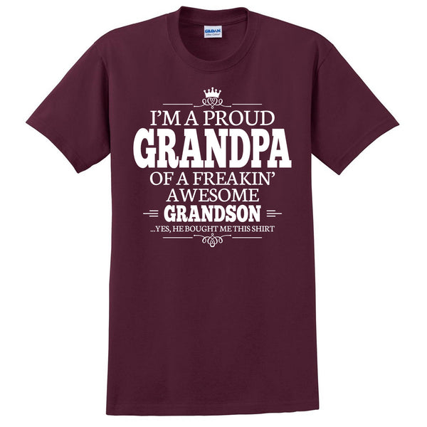 I'm a proud grandpa of a freakin' awesome grandson T Shirt